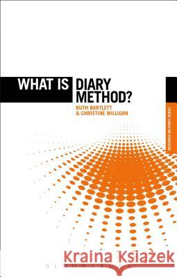 What Is Diary Method? Christine Milligan Ruth Bartlett Graham Crow 9781472572547
