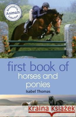First Book of Horses and Ponies Isabel Thomas 9781472903990
