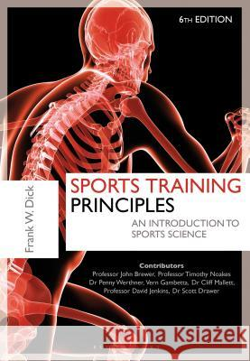Sports Training Principles: An Introduction to Sports Science Frank W Dick 9781472905277