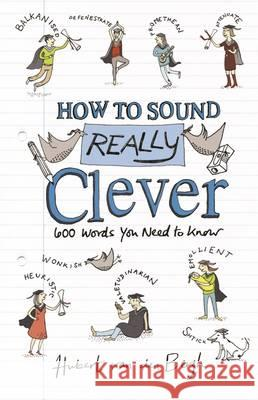 How to Sound Really Clever Hubert van den Bergh 9781472922472