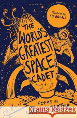 World's Greatest Space Cadet  Carter, James 9781472929464