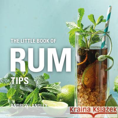 The Little Book of Rum Tips Andrew Langley   9781472973313