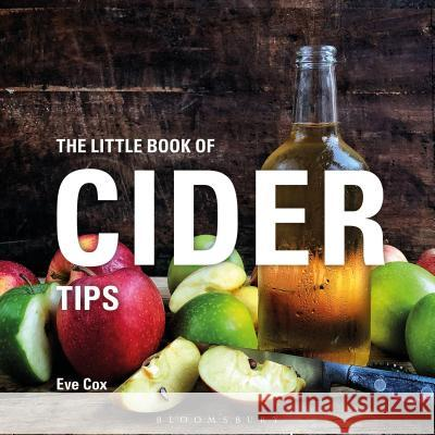 The Little Book of Cider Tips Eve Cox   9781472973597