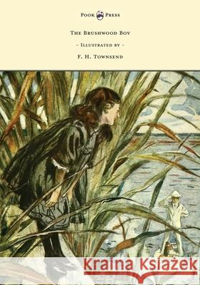 The Brushwood Boy - Illustrated by F. H. Townsend Rudyard Kipling F. H. Townsend 9781473327849