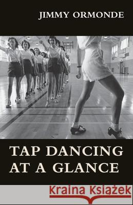 Tap Dancing at a Glance Jimmy Ormonde 9781473331037