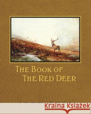The Book of the Red Deer John Ross 9781473336582