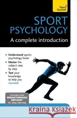Sports Psychology: A Complete Introduction John Perry 9781473608467