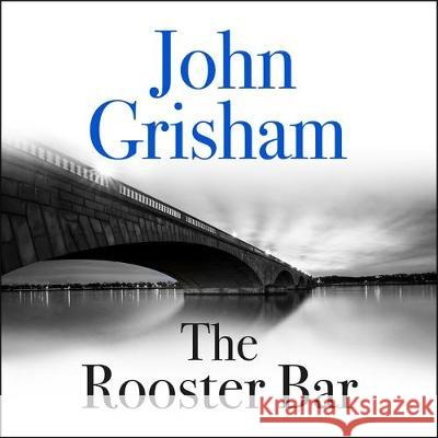 Rooster Bar The New York Times Number One Bestseller Grisham, John 9781473616936