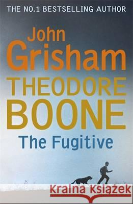 Theodore Boone: The Fugitive John Grisham 9781473626959