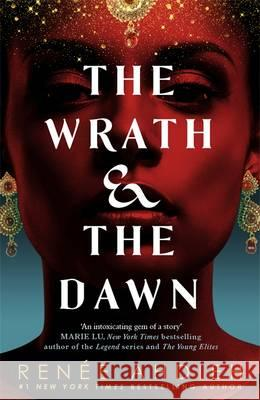Wrath and the Dawn  Ahdieh, Renee 9781473657939