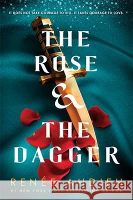 Rose and the Dagger  Ahdieh, Renee 9781473657960