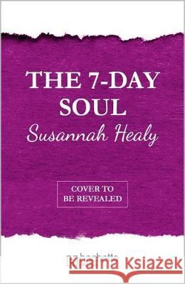 The Seven-Day Soul : A pathway to a flourishing spirituality in every part of your life Susannah Healy 9781473685161 Hachette Books Ireland
