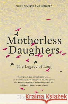 Motherless Daughters: The Legacy of Loss Hope Edelman   9781473695610
