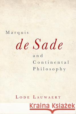 Marquis de Sade and Continental Philosophy Lode Lauwaert   9781474430708