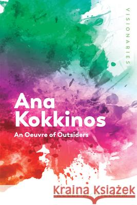 Ana Kokkinos: An Oeuvre of Outsiders Kelly McWilliam 9781474440523