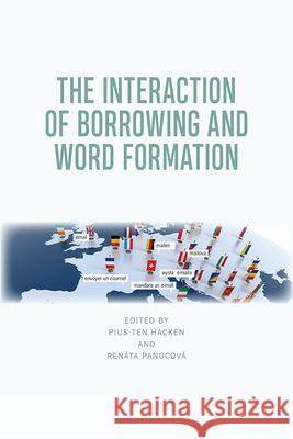 The Interaction of Borrowing and Word Formation Pius ten Hacken Renata Panocova  9781474448208