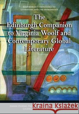 The Edinburgh Companion to Virginia Woolf and Contemporary Global Literature  9781474448475