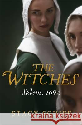 Witches Stacy Schiff 9781474602242