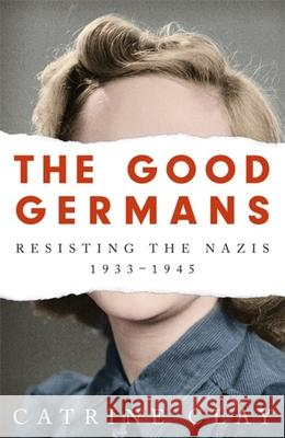 The Good Germans Catrine Clay 9781474607872