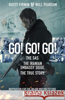 Go! Go! Go!: The Sas. the Iranian Embassy Siege. the True Story Pearson, Will|||Firmin, Rusty 9781474608053