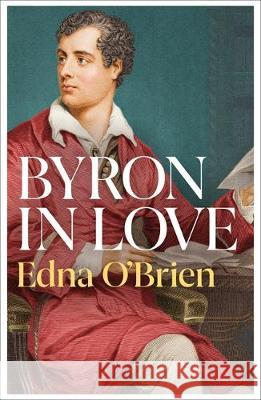 Byron In Love Edna O'Brien 9781474614443