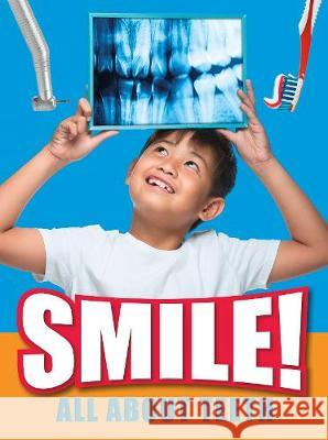 Smile! All About Teeth Hubbard, Ben 9781474762366 Raintree Perspectives: