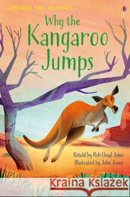 Why the Kangaroo Jumps  Jones, Rob Lloyd 9781474933391