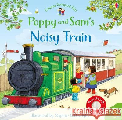 Poppy and Sam's Noisy Train Book Taplin, Sam 9781474962568