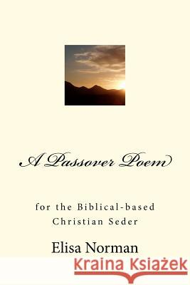 A Passover Poem Elisa Norman 9781475061291