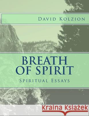 Breath of Spirit: Bilingual Spiritual Essays David Kolzion 9781475109610