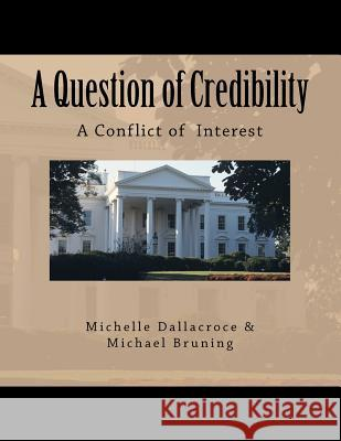 A Question of Credibility: A Conflict of Interest Michelle Dallacroce Michael Bruning 9781475128024