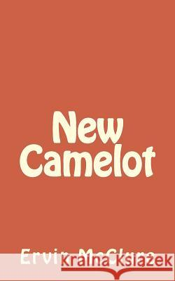 New Camelot Ervin McClure Jason White 9781475150650
