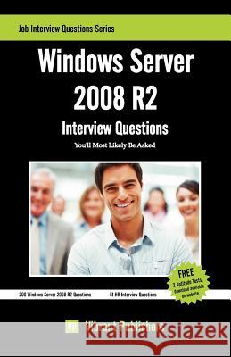 Windows Server 2008 R2 Interview Questions You'll Most Likely Be Asked Vibrant Publishers 9781475188349