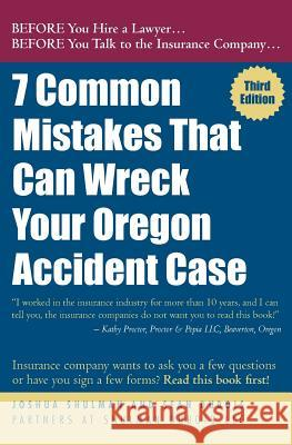 7 Common Mistakes That Can Wreck Your Oregon Accident Case 3rd Ed. Joshua Shulman Sean DuBois 9781475189544