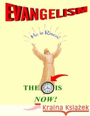 Evangelism: The Time Is Now! 5th Edition Dale P. Kruse 9781475237634