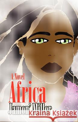 Africa: She Is...Africa Jamon Miller 9781475258264