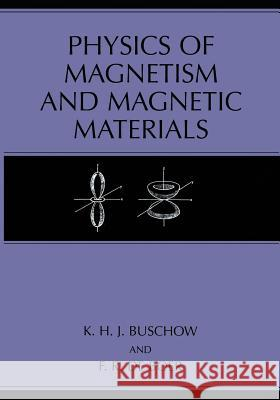 Physics of Magnetism and Magnetic Materials K. H. J. Buschow F. R. D 9781475705676 Springer