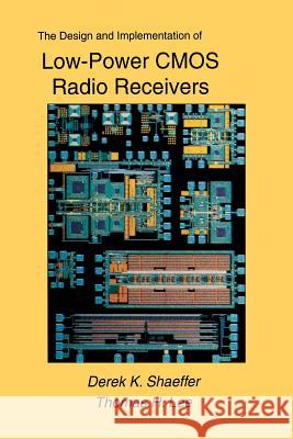The Design and Implementation of Low-Power CMOS Radio Receivers Derek Shaeffer Thomas H Thomas H. Lee 9781475784336