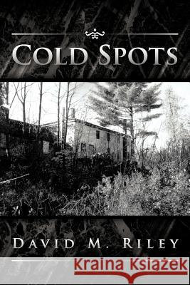 Cold Spots David M. Riley 9781475917512