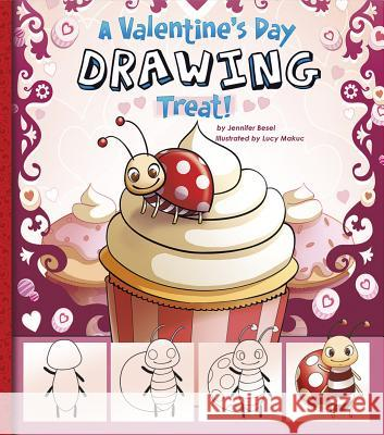 A Valentine's Day Drawing Treat! Jennifer M. Besel Lucy Makuc 9781476534497