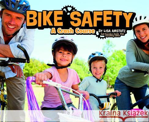 Bike Safety: A Crash Course Lisa J. Amstutz 9781476539652