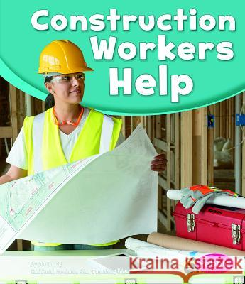 Construction Workers Help Tami Deedrick Phd Gail Saunders-Smith 9781476551548