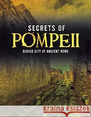 Secrets of Pompeii: Buried City of Ancient Rome  9781476599250