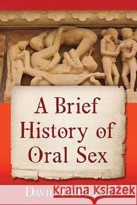A Brief History of Oral Sex  9781476671260