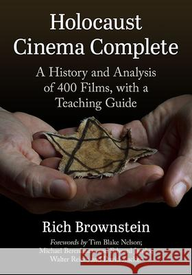 Understanding Holocaust Cinema: A History and Analysis of 300 Narrative Films, with a Teaching Guide Rich Brownstein 9781476684161