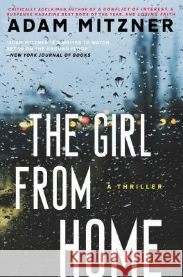 The Girl from Home: A Thriller Adam Mitzner 9781476764283 Gallery Books