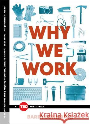 Why We Work Barry Schwartz 9781476784861 Simon & Schuster/ Ted