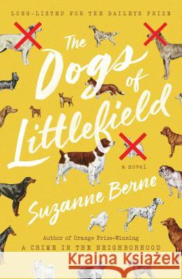 The Dogs of Littlefield Suzanne Berne 9781476794242