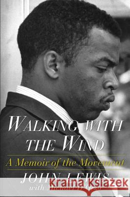 Walking with the Wind: A Memoir of the Movement Michael D'Orso John Lewis 9781476797717 Simon & Schuster