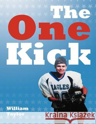 The One Kick William Taylor 9781477102008
